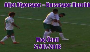 Afjet Afyonspor – Bursaspor Hazırlık maç özeti