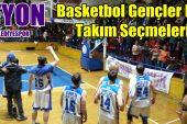 Afyon Basketbol Gençler Ligi takım seçmeleri