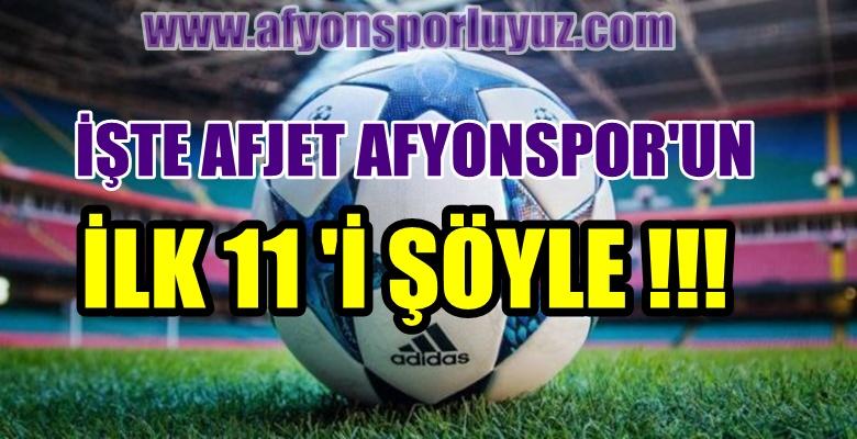 İŞTE AFJET AFYONSPOR'UN İLK 11'İ