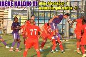 Afjet Afyonspor : 1 – 1 Balıkesirspor Baltok