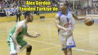 Alex Gordon yeniden TBL'de !!!