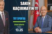 Burhanettin Çoban Trt Spor'un Konuğu olacak !!!