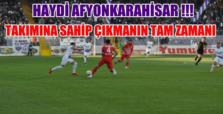 """Haydi Afyon """" TAKIMINA SAHİP ÇIKMANIN TAM ZAMANI """""""