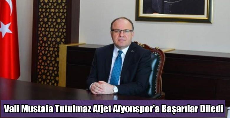 Valimiz, Afjet Afyonspor'a Başarılar Diledi !!!