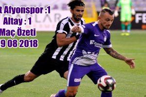 Afjet Afyonspor :1 – Altay : 1 ( Maç Özeti ) 19/08/2018