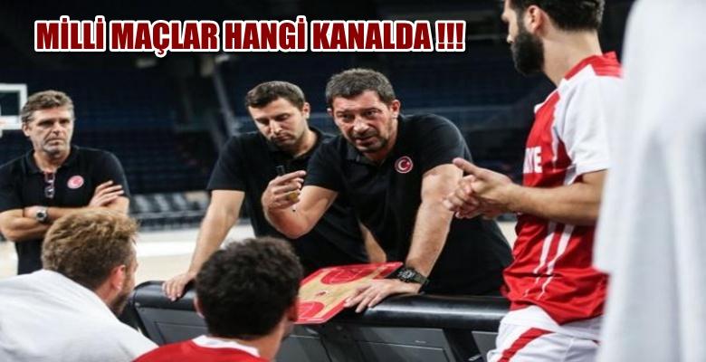 MİLLİ TAKIMIMIZIN MAÇI HANGİ KANALDA !!!
