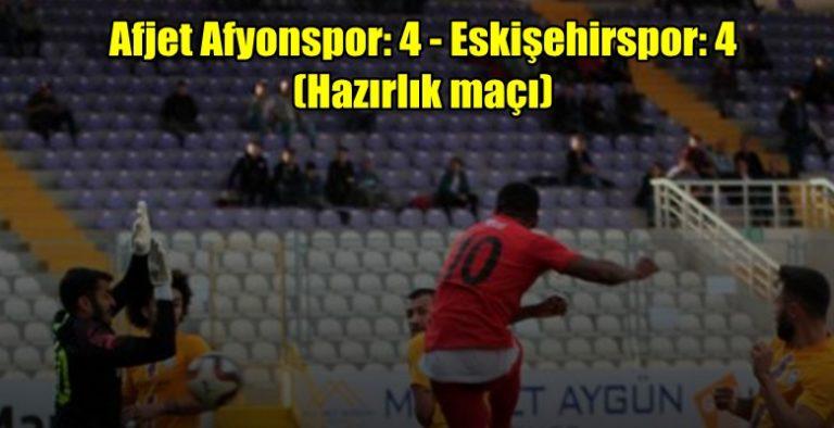 Hazırlık Maçı : Afjet Afyonspor: 4 – Eskişehirspor: 4