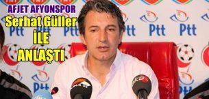 Afjet Afyonspor'da Serhat Güller dönemi başladı !!!