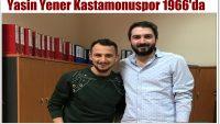 Yasin Yener Kastamonuspor 1966'da