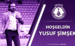 Afjet Afyonspor'da Yusuf Şimşek dönemi başladı