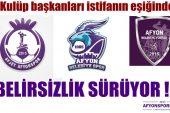 Afyonspor'da belirsizlik sürüyor !! Başkanlar istifanın eşiğinde !!
