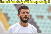 Toma Tabatadze'ye Akhisarspor talip !!
