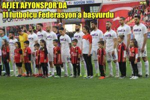 Afjet Afyonspor'da 11 futbolcu Federasyon'a başvurdu