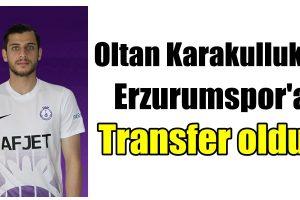Oltan Karakullukçu, Erzurumspor'a transfer oldu !!