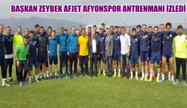 BAŞKAN ZEYBEK AFJET AFYONSPOR ANTRENMANI İZLEDİ