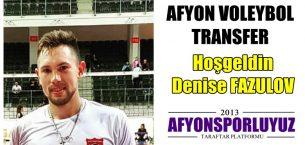 Denise FAZULOV, Afyon'a transfer oldu !!