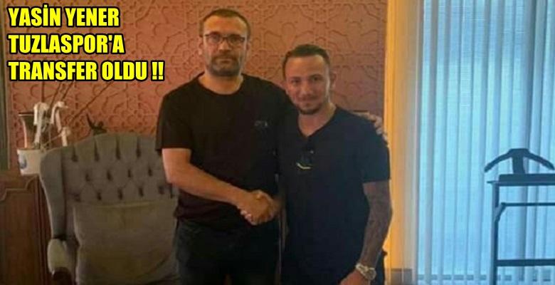 YASİN YENER TUZLASPOR'A  TRANSFER OLDU !!